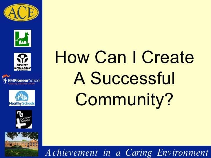 How Can I Create A Successful Community?