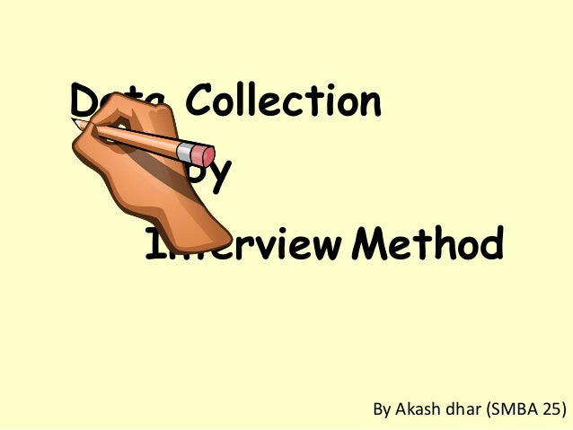 Data Collection Interview Method by By Akash dhar (SMBA 25)