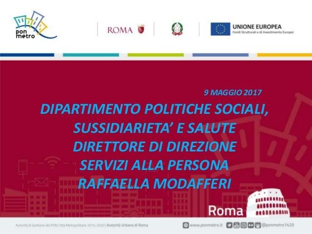 Nome Cognome | Titolo della presentazione1 Manifestazione| Luogo, gg mese aaaa 9 MAGGIO 2017 DIPARTIMENTO POLITICHE SOCIAL...