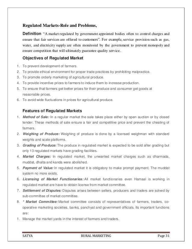 SATYA RURAL MARKETING Page 31Regulated Markets-Role and Problems,Definition ―A market regulated by government appointed bo...