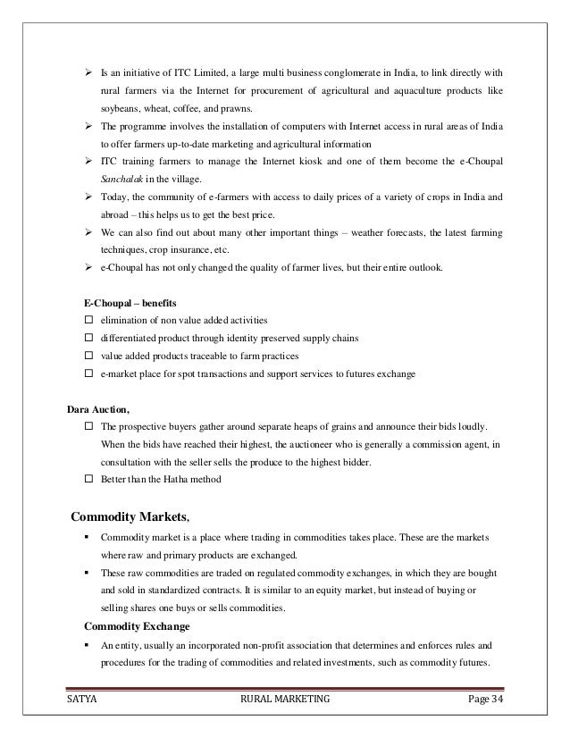 SATYA RURAL MARKETING Page 34 Is an initiative of ITC Limited, a large multi business conglomerate in India, to link dire...