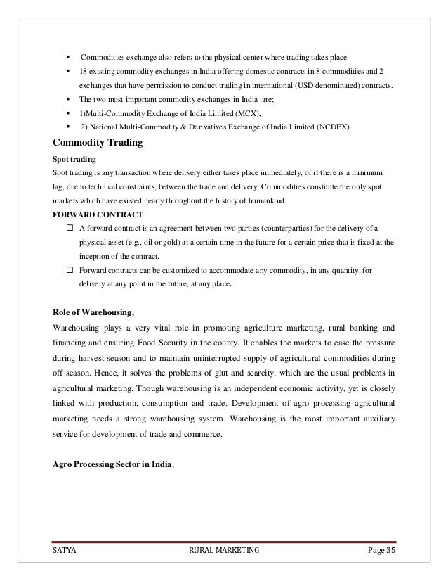 SATYA RURAL MARKETING Page 35 Commodities exchange also refers to the physical center where trading takes place 18 exist...