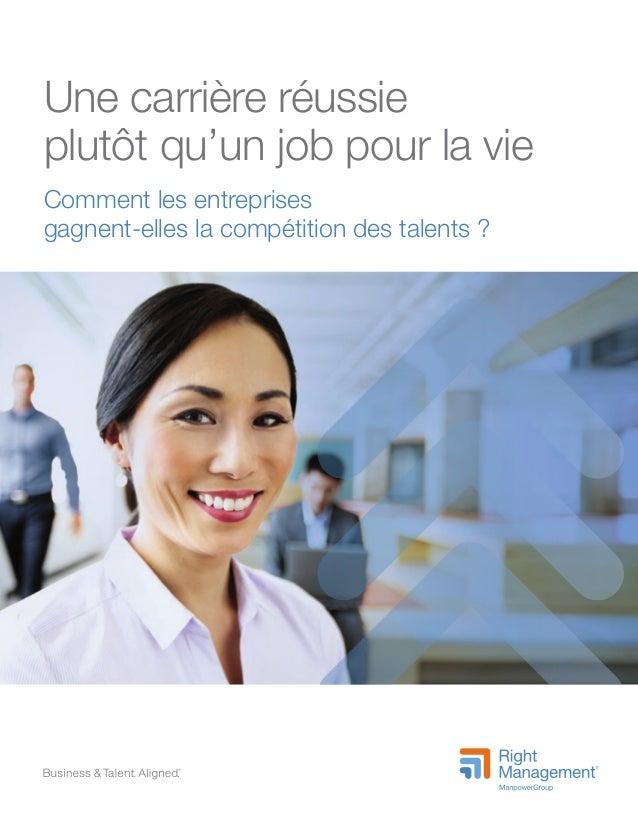 Une carrière réussie plutôt qu'un job pour la vie Comment les entreprises gagnent-elles la compétition des talents ?