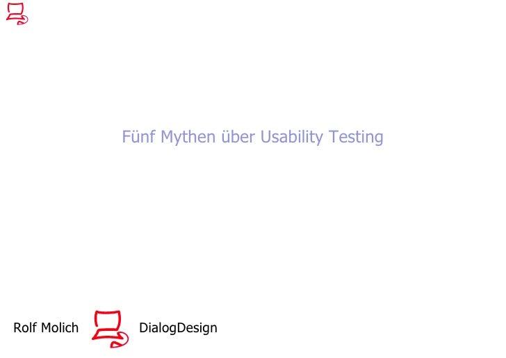 Fünf Mythen über Usability Testing     Rolf Molich     DialogDesign