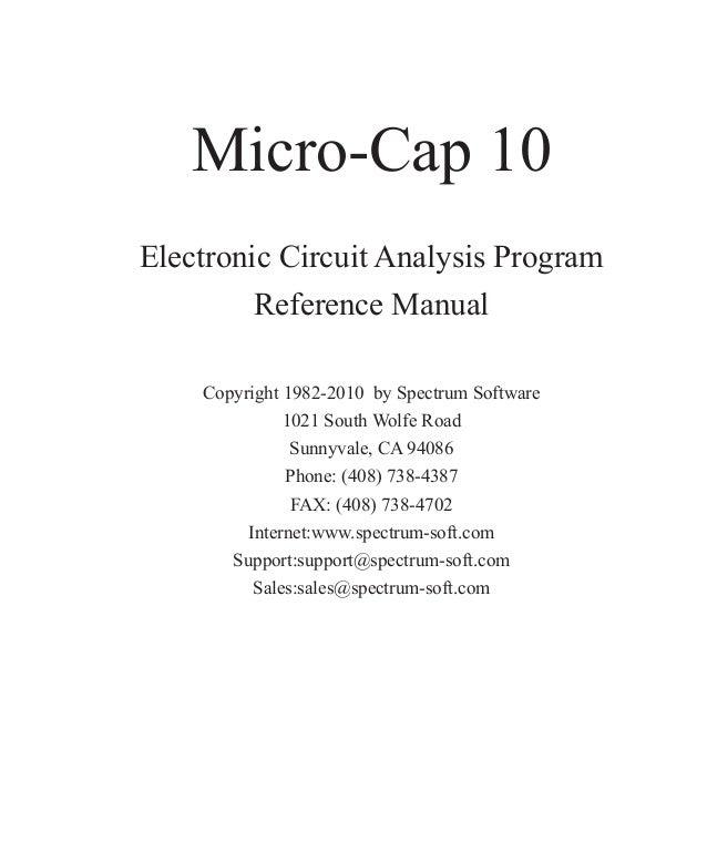 Micro-Cap 10Electronic Circuit Analysis ProgramReference ManualCopyright 1982-2010 by Spectrum Software1021 South Wolfe Ro...