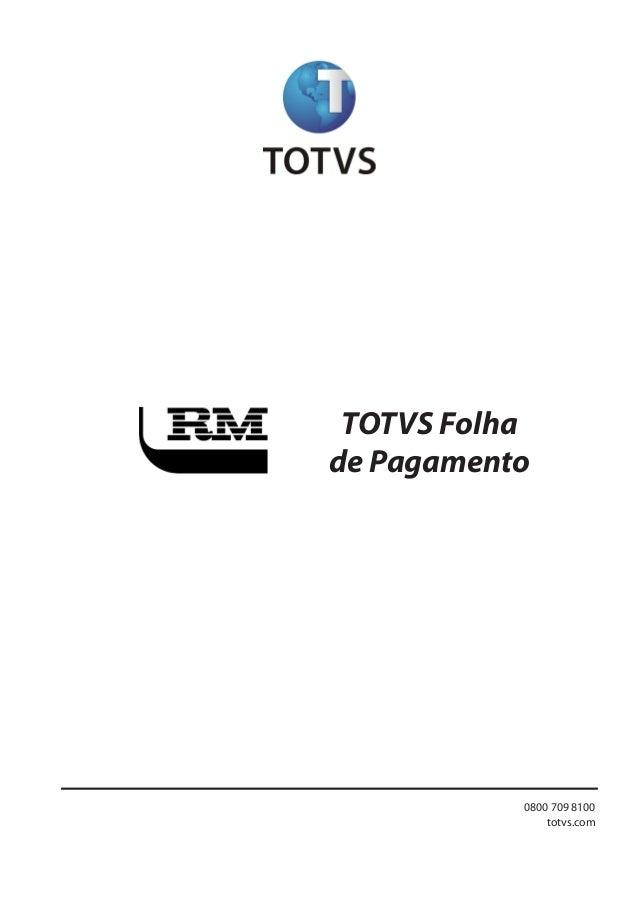 TOTVS Folha de Pagamento 1Todososdireitosreservados. Planejamentoecontroleorçamentário 0800 709 8100 totvs.com