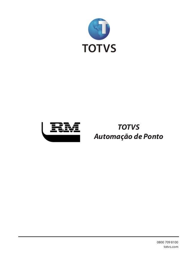 TOTVS Automação de Ponto 1Todososdireitosreservados. Planejamentoecontroleorçamentário 0800 709 8100 totvs.com