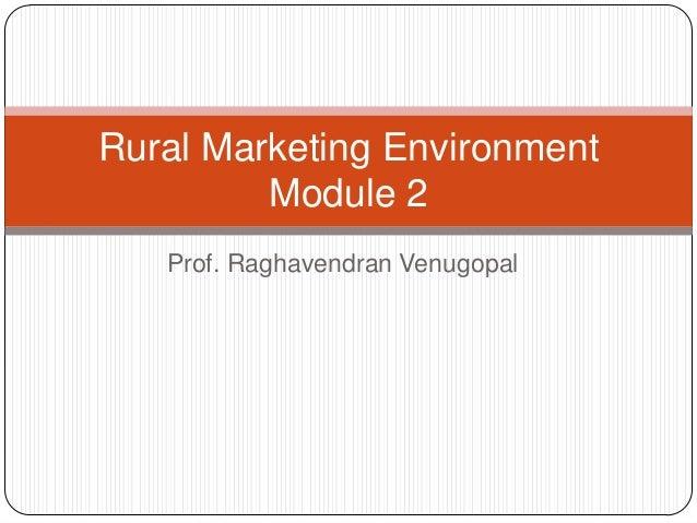 Rural Marketing Environment         Module 2   Prof. Raghavendran Venugopal