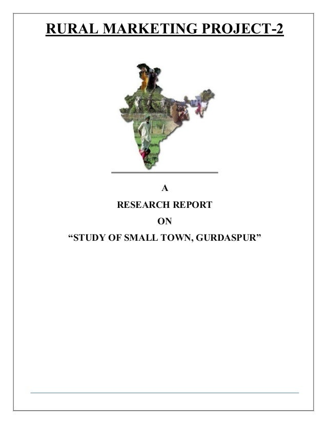 """RURAL MARKETING PROJECT-2                         A                   RESEARCH REPORT                         ON   """"STUDY ..."""
