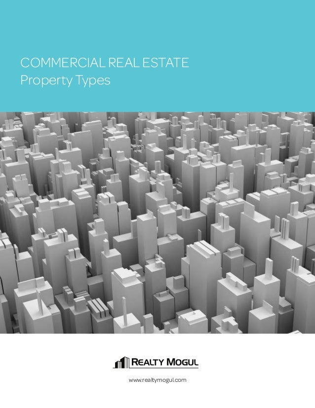 COMMERCIAL REAL ESTATE Property Types  www.realtymogul.com