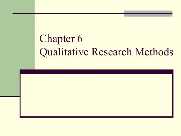 Chapter 6 Qualitative Research Methods