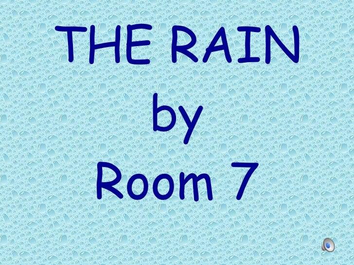 THE RAIN by Room 7