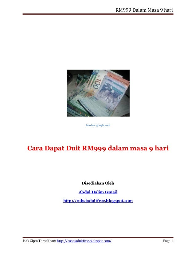 RM999 Dalam Masa 9 hari Hak Cipta Terpelihara http://rahsiaduitfree.blogspot.com/ Page 1 Sumber: google.com Cara Dapat Dui...