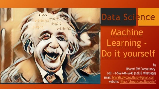 Machine Learning - Do it yourself Data Science E=MC^2 g=9.8m/s2