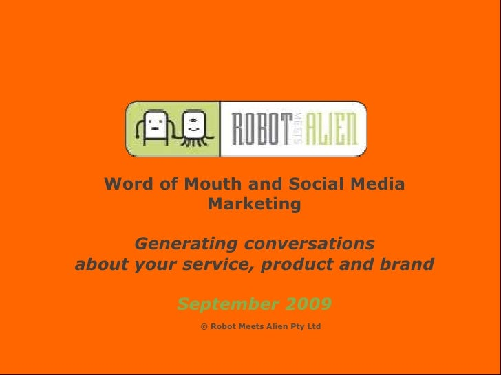 Word of Mouth and Social Media Marketing<br />Generating conversations <br />about your service, product and brand<br />Se...