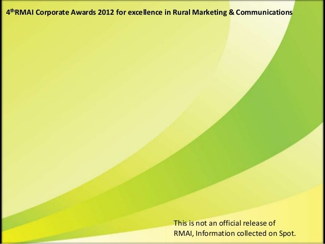 4thRMAI Corporate Awards 2012 for excellence in Rural Marketing & Communications                                          ...