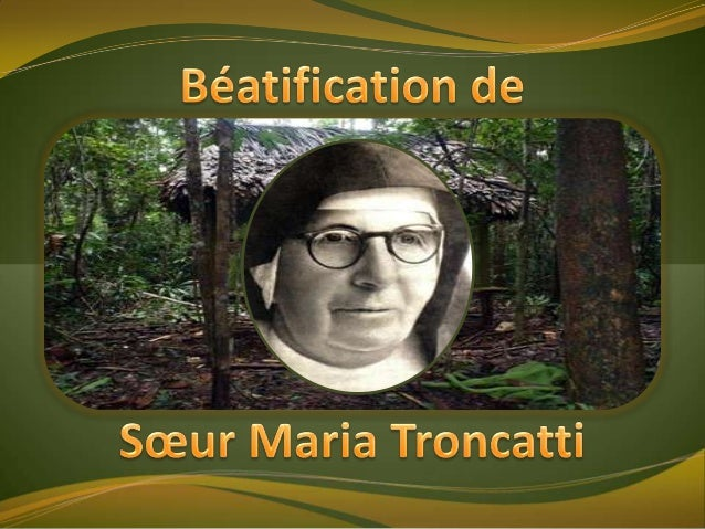 Sœur Maria Troncatti nait àCorteno – Brescia    en Italie le 16 février 1883