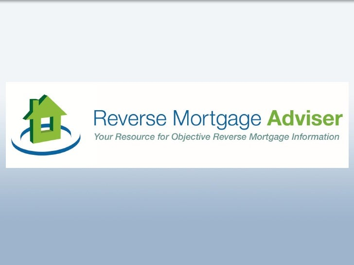 OVERVIEW• Reverse Mortgage Adviser (RMA) is the Industry Leader in  Internet Reverse Mortgage Leads• ReverseMortgageAdvise...