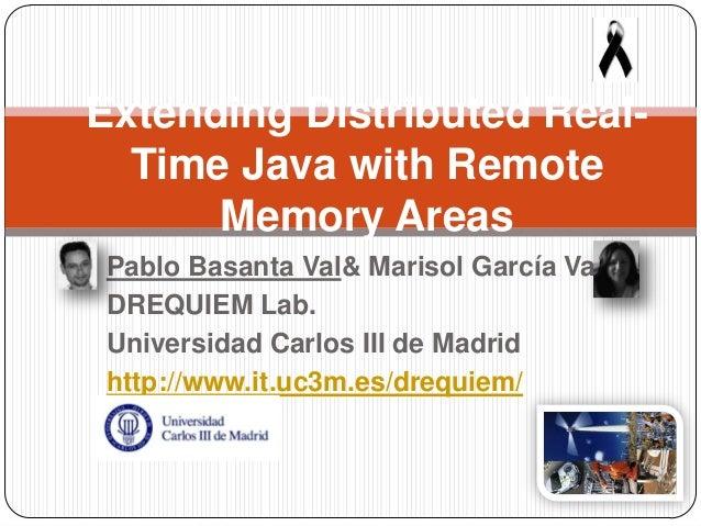 Pablo Basanta Val& Marisol García Valls DREQUIEM Lab. Universidad Carlos III de Madrid http://www.it.uc3m.es/drequiem/ Ext...