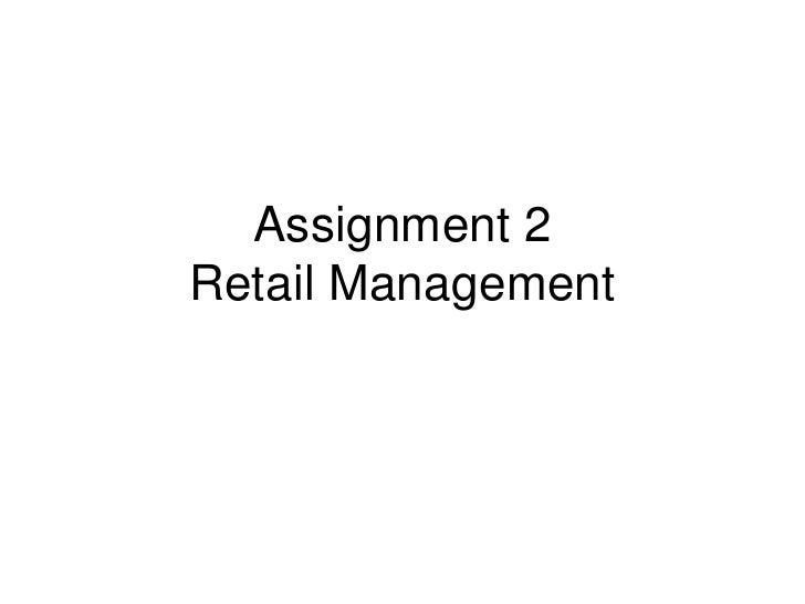 Assignment 2Retail Management