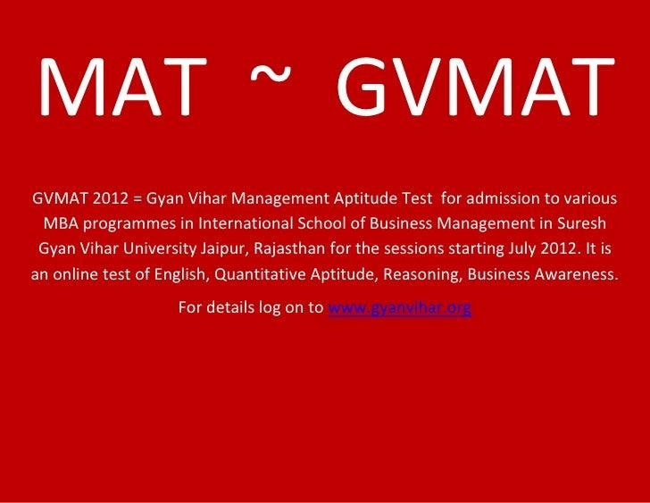 MAT ~ GVMATGVMAT 2012 = Gyan Vihar Management Aptitude Test for admission to various MBA programmes in International Schoo...