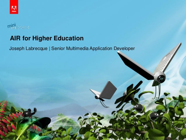 © 2010 Adobe Systems Incorporated. All Rights Reserved. Adobe Confidential. AIR for Higher Education Joseph Labrecque | Se...