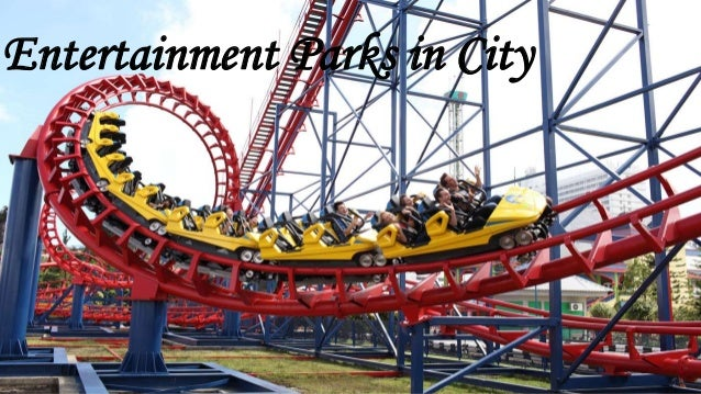 Entertainment Parks in City