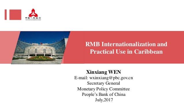 Xinxiang WEN E-mail: wxinxiang@pbc.gov.cn Secretary General Monetary Policy Committee People's Bank of China July,2017 RMB...