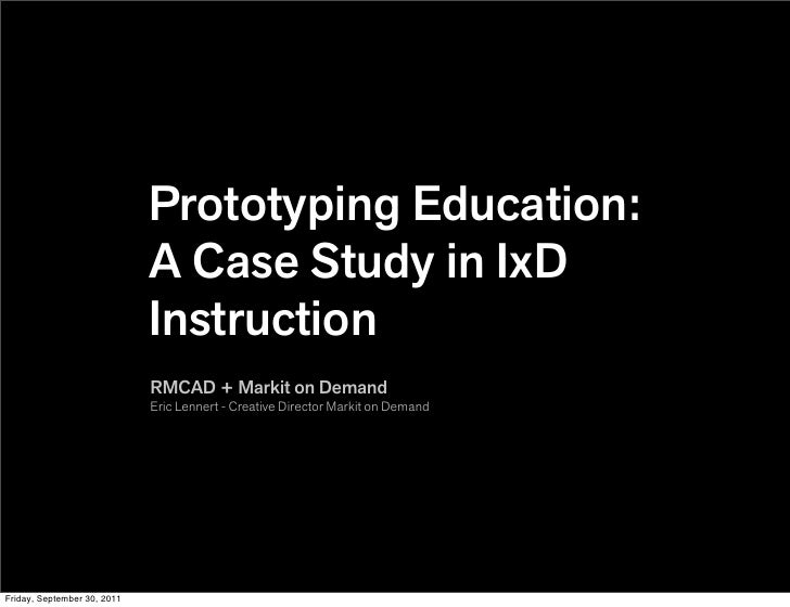 Prototyping Education:                             A Case Study in IxD                             Instruction            ...