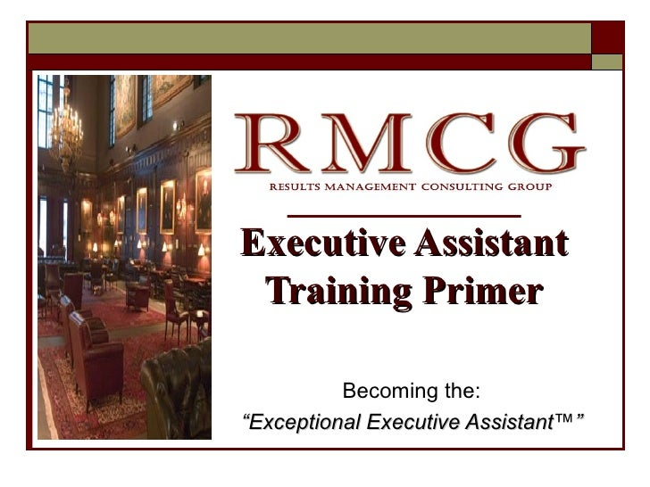 Becoming The: U201c Exceptional Executive Assistant ™ U201d Executive Assistant  Training Primer ...