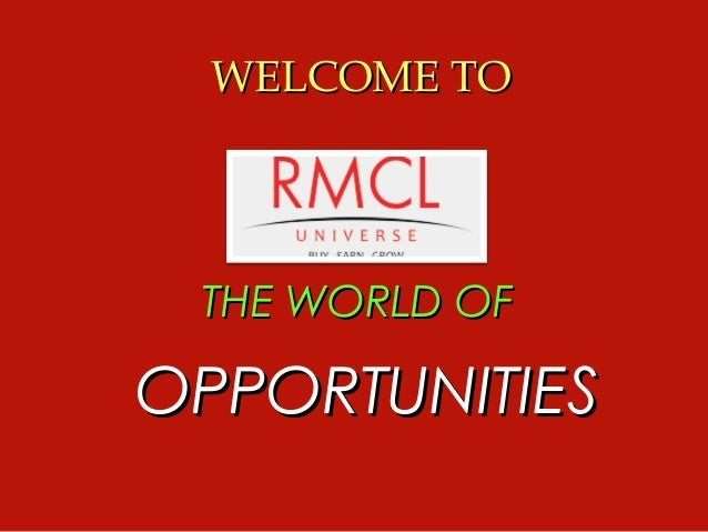 OPPORTUNITIESOPPORTUNITIES THE WORLD OFTHE WORLD OF WELCOME TOWELCOME TO