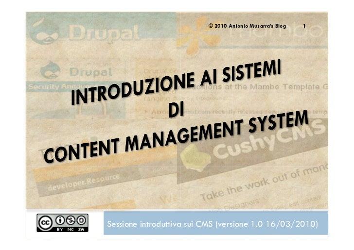 © 2010 Antonio Musarra's Blog   1Sessione introduttiva sui CMS (versione 1.0 16/03/2010)