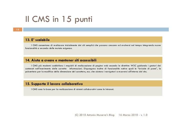 Il CMS in 15 punti13     13. E' scalabile           I CMS consentono di realizzare inizialmente dei siti semplici che poss...