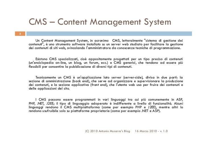 "CMS – Content Management System2         Un Content Management System, in acronimo CMS, letteralmente ""sistema di gestione..."