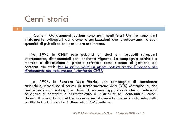 Cenni storici4        I Content Management System sono nati negli Stati Uniti e sono stati    inizialmente sviluppati da a...