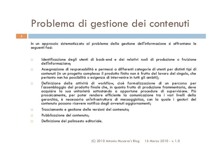 Problema di gestione dei contenuti5    In un approccio sistematizzato al problema della gestione dellinformazione si affro...
