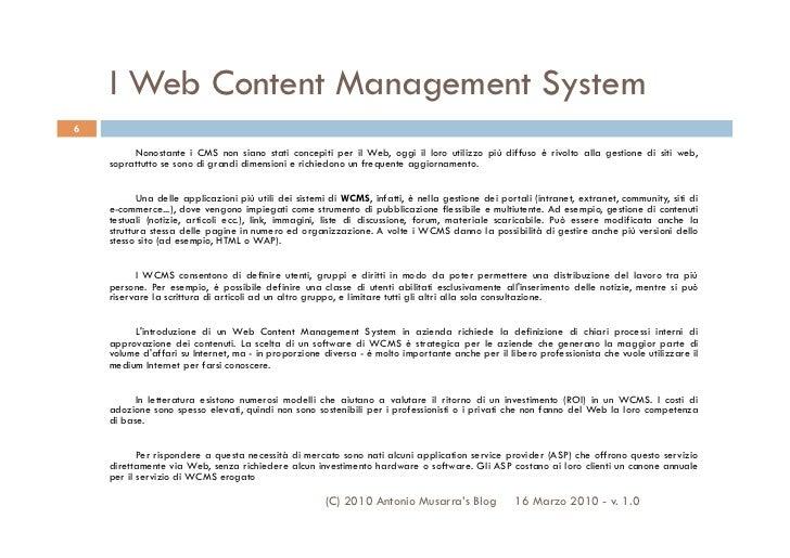 I Web Content Management System6         Nonostante i CMS non siano stati concepiti per il Web, oggi il loro utilizzo più ...