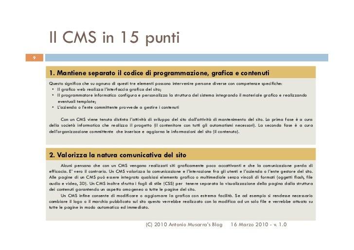 Il CMS in 15 punti9    1. Mantiene separato il codice di programmazione, grafica e contenuti    Questo significa che su og...