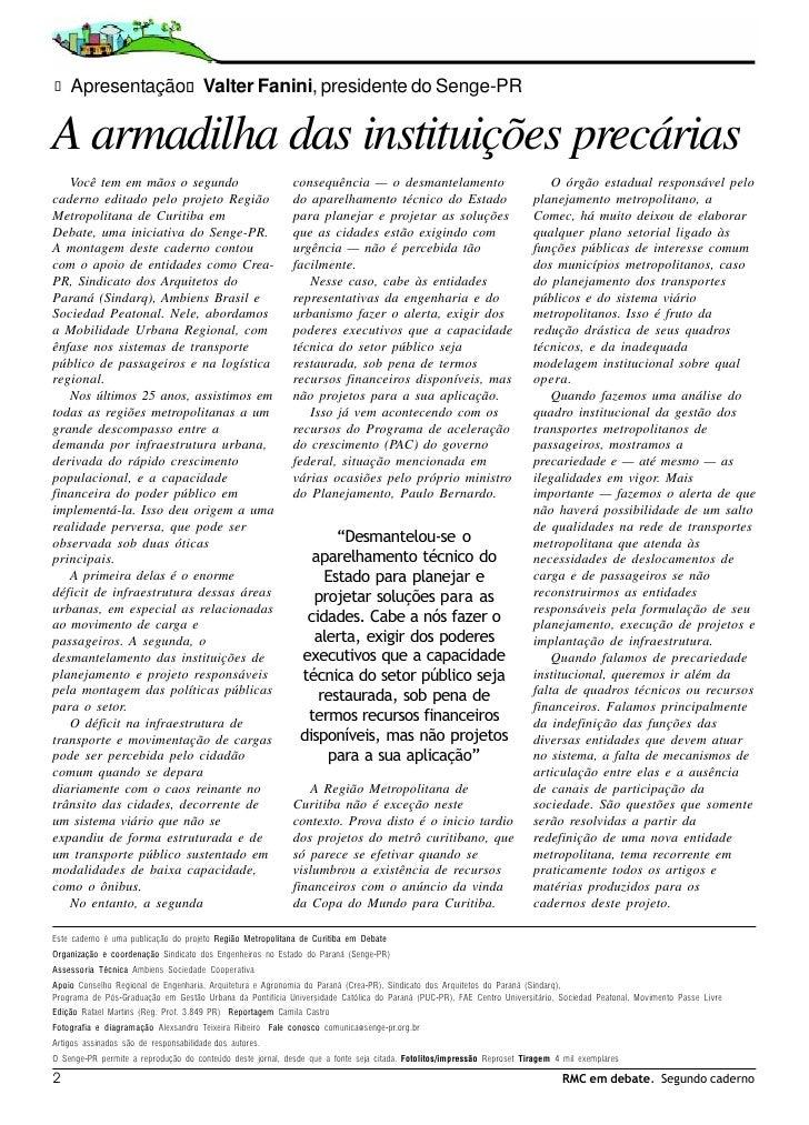 Apresentação Valter Fanini, presidente do Senge-PR  A armadilha das instituições precárias    Você tem em mãos o segundo  ...