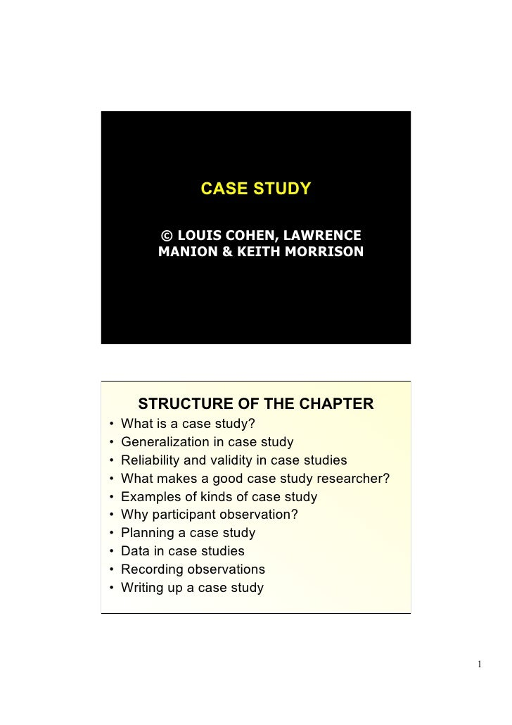 CASE STUDY          © LOUIS COHEN, LAWRENCE          MANION & KEITH MORRISON       STRUCTURE OF THE CHAPTER•    What is a ...