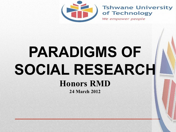 PARADIGMS OFSOCIAL RESEARCH	       Honors RMD       24 March 2012