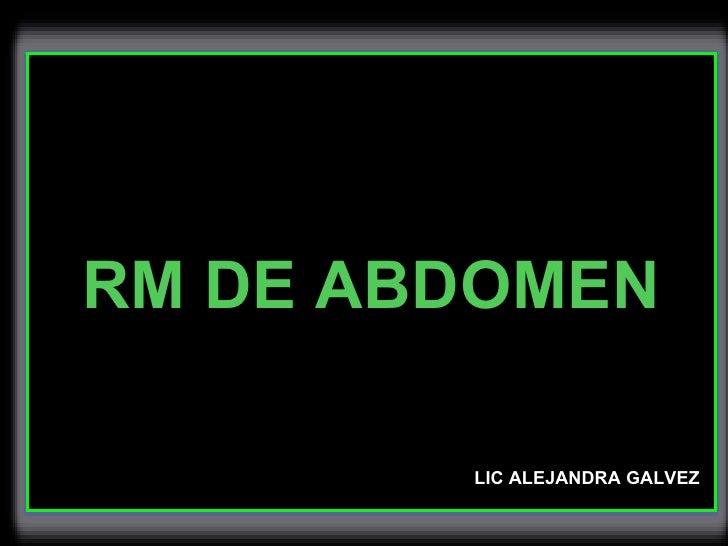 LIC ALEJANDRA GALVEZ RM DE ABDOMEN