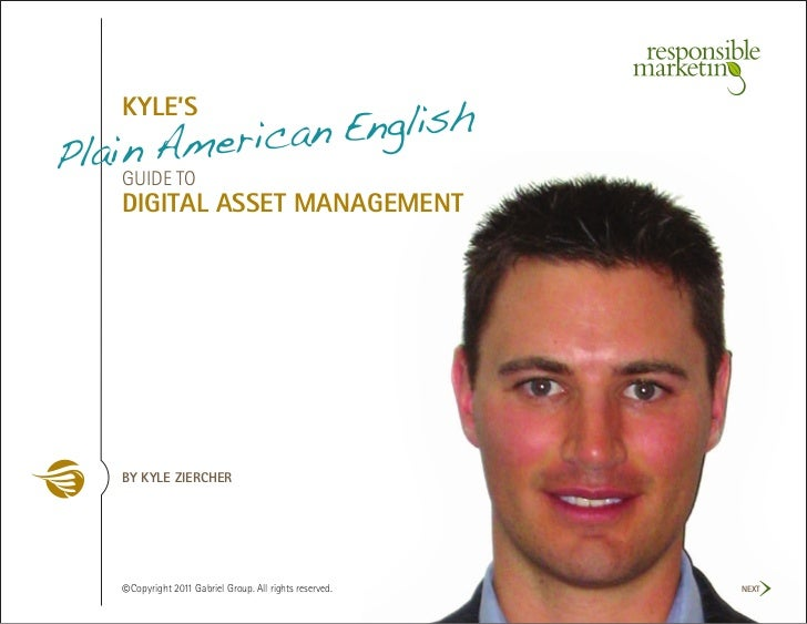 an English   KYLE'S    n AmericPlaiGUIDE TO   DIGITAL ASSET MANAGEMENT   BY KYLE ZIERCHER   © Copyright 2011 Gabriel Group...