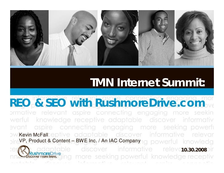 TMN Internet Summit: REO & SEO with RushmoreDrive.com   Kevin McFall  VP, Product & Content – BWE Inc. / An IAC Company   ...