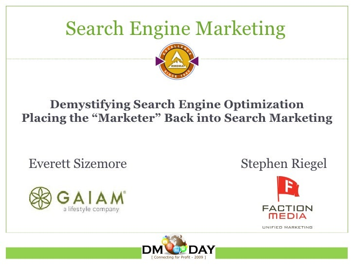 """Demystifying Search Engine Optimization Placing the """"Marketer"""" Back into Search Marketing Search Engine Marketing Everett ..."""