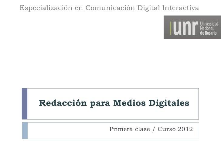 Especialización en Comunicación Digital Interactiva     Redacción para Medios Digitales                         Primera cl...