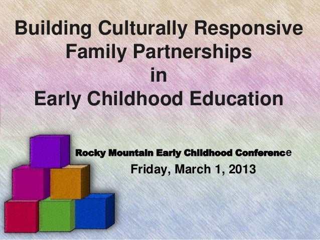 Building Culturally Responsive     Family Partnerships              in Early Childhood Education      Rocky Mountain Early...