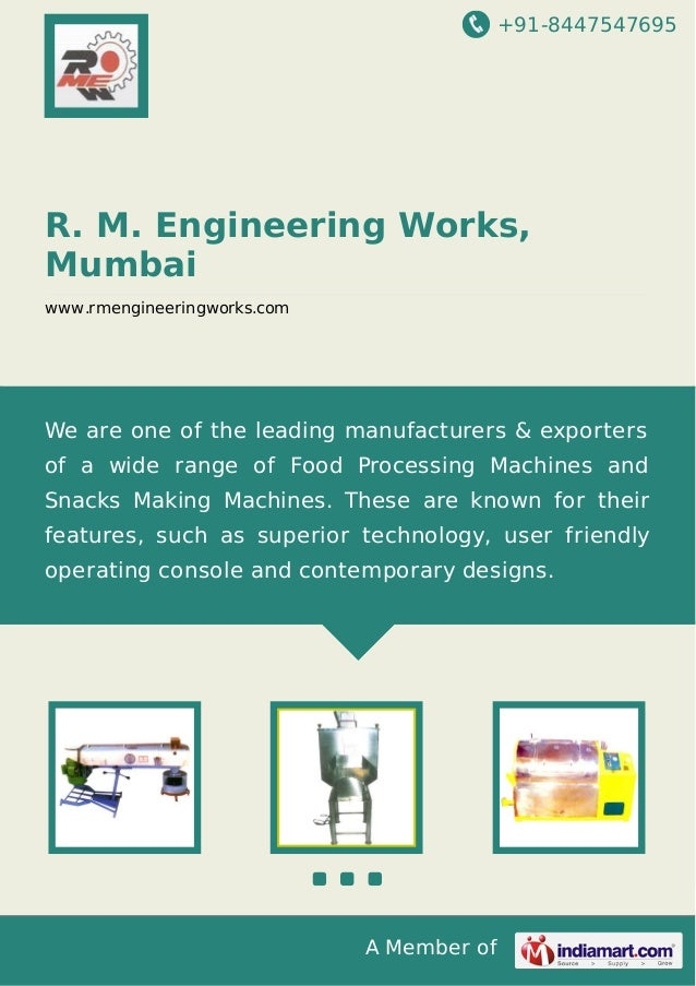 +91-8447547695  R. M. Engineering Works, Mumbai www.rmengineeringworks.com  We are one of the leading manufacturers & expo...