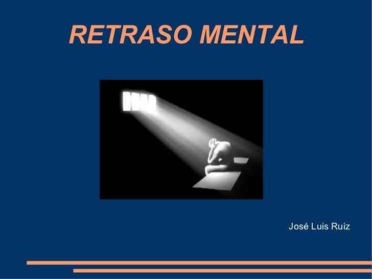 RETRASO MENTAL José Luis Ruiz