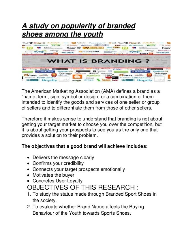 """A study on popularity of branded shoes among the youth  The American Marketing Association (AMA) defines a brand as a """"nam..."""